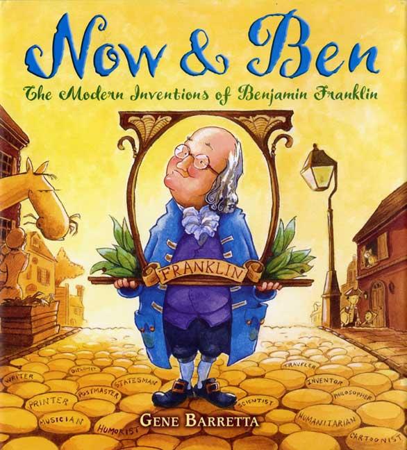 Now & Ben: The Modern Inventions of Benjamin Franklin (Paperback)