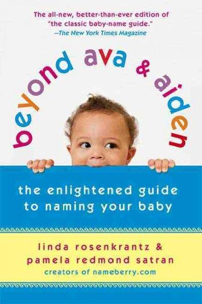Beyond Ava & Aiden: The Enlightened Guide to Naming Your Baby (Paperback)