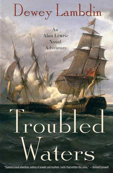 Troubled Waters: An Alan Lewrie Naval Adventure (Paperback)