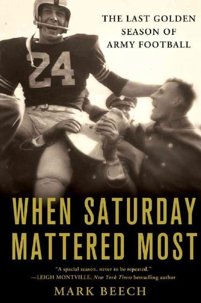 When Saturday Mattered Most: The Last Golden Season of Army Football (Hardcover)