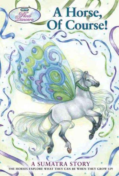 A Horse, of Course!: A Sumatra Story (Paperback)