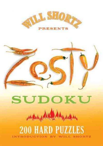 Will Shortz Presents Zesty Sudoku: 200 Hard Puzzles (Paperback)