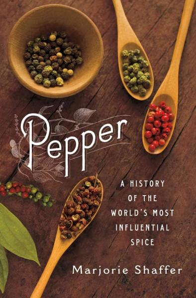 Pepper: A History of the World's Most Influential Spice (Hardcover)