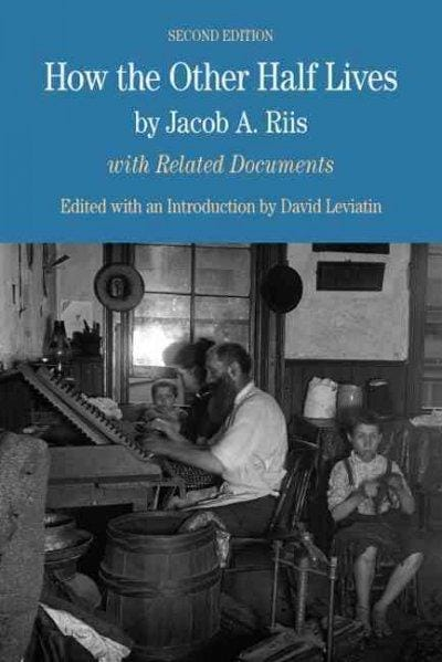 How the Other Half Lives: Studies Among the Tenements of New York: With Related Documents (Paperback)