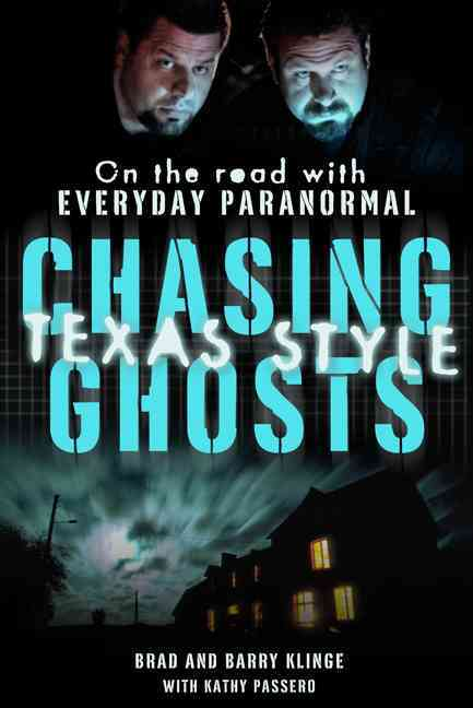 Chasing Ghosts, Texas Style: On the Road With Everyday Paranormal (Hardcover)