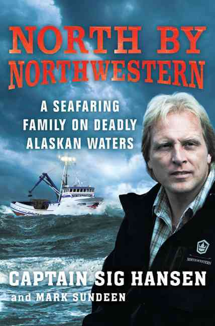 North by Northwestern: A Seafaring Family in Deadly Alaskan Waters (Hardcover)