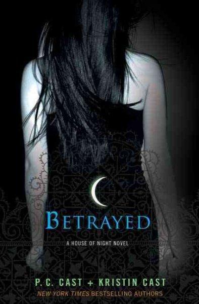 Betrayed: A House of Night Novel (Hardcover)
