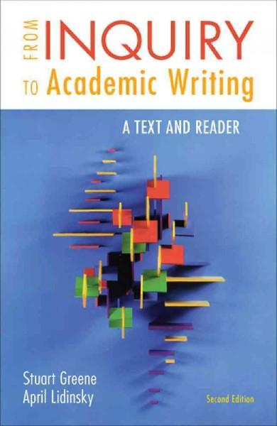From Inquiry to Academic Writing: A Text and Reader (Paperback)