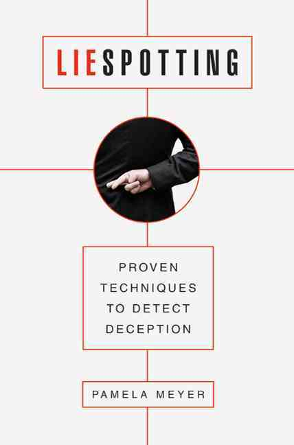 Liespotting: Proven Techniques to Detect Deception (Hardcover)