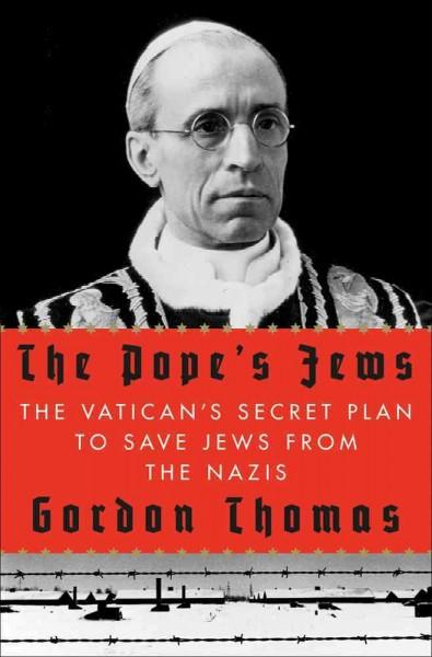 The Pope's Jews: The Vatican's Secret Plan to Save Jews from the Nazis (Hardcover)