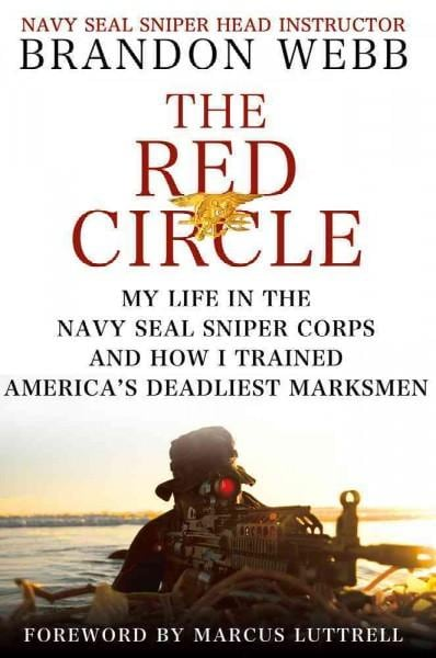The Red Circle: My Life in the Navy SEAL Sniper Corps and How I Trained America's Deadliest Marksmen (Hardcover)