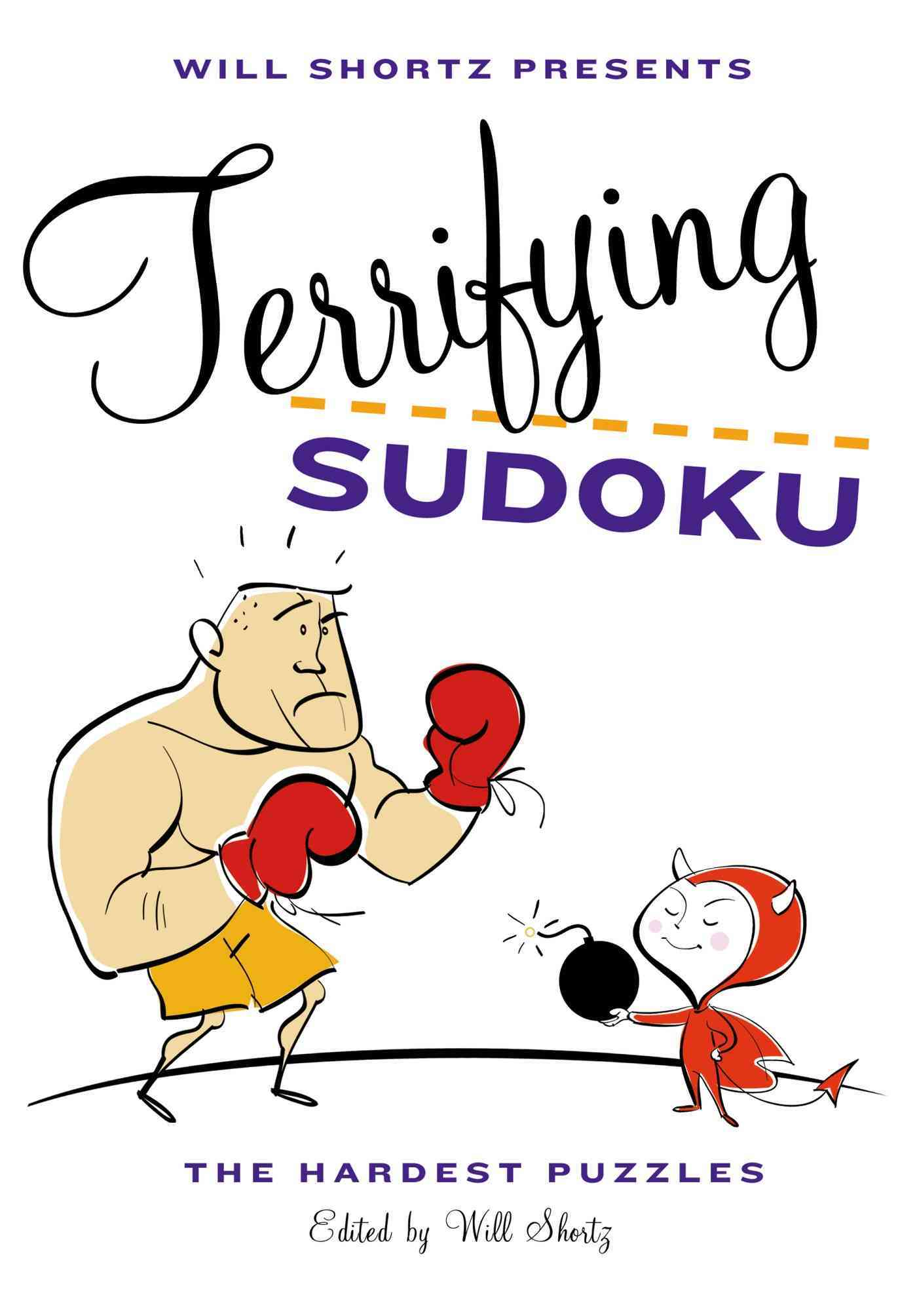 Will Shortz Presents Terrifying Sudoku: 200 Diabolical Puzzles (Paperback)