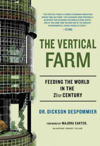 The Vertical Farm: Feeding the World in the 21st Century (Hardcover)
