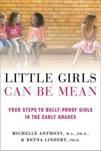 Little Girls Can Be Mean: Four Steps to Bully-proof Girls in the Early Grades (Paperback)