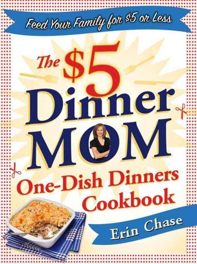 The $5 Dinner Mom One-Dish Dinners Cookbook (Paperback)