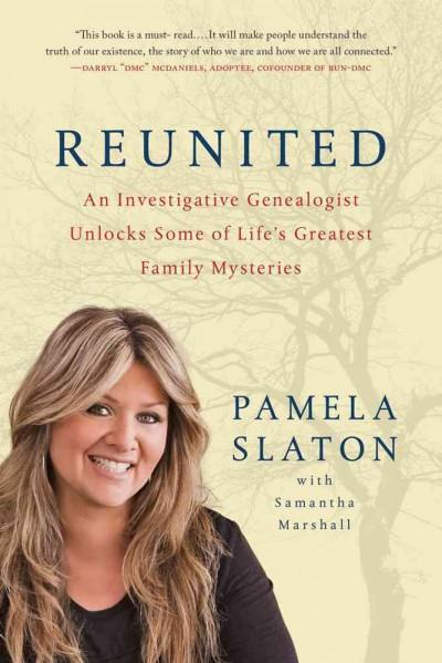 Reunited: An Investigative Genealogist Unlocks Some of Life's Greatest Family Mysteries (Paperback)