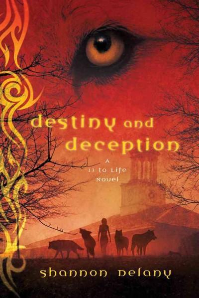 Destiny and Deception: A 13 to Life Novel (Paperback)