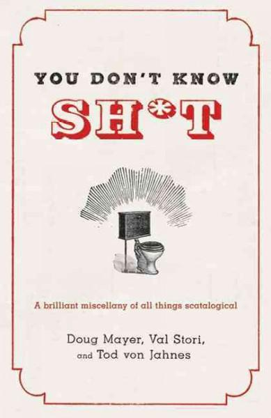 You Don't Know Sh*t (Hardcover)