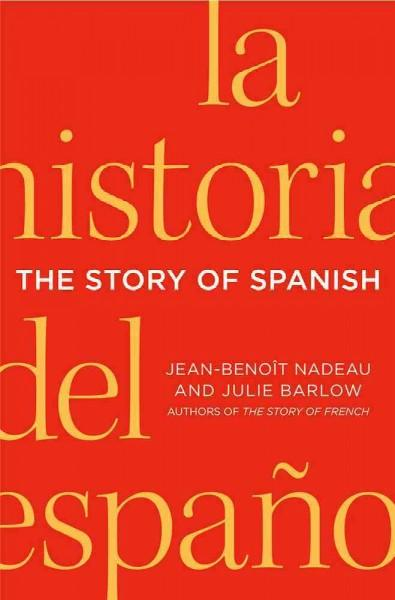 The Story of Spanish (Hardcover)