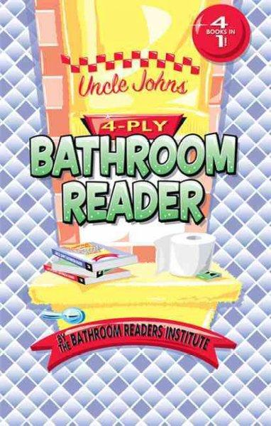 Uncle John's 4-Ply Bathroom Reader (Hardcover)
