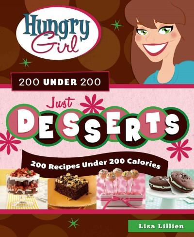 Hungry Girl 200 Under 200: 200 Recipes Under 200 Calories (Paperback)