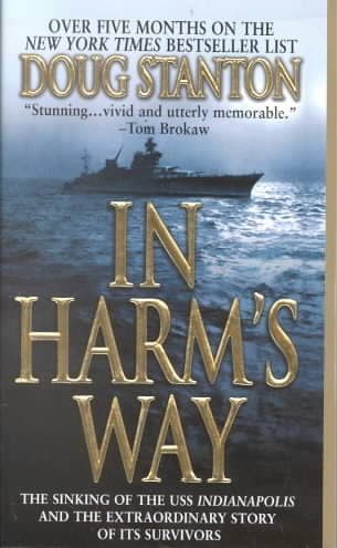 In Harm's Way: The Sinking of the Uss Indianapolis and the Extraordinary Story of Its Survivors (Paperback)