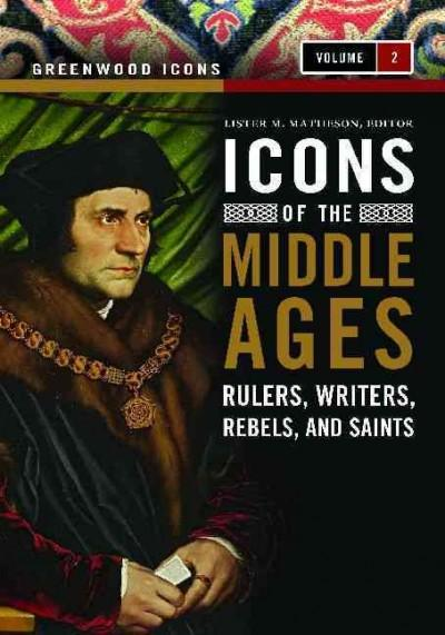 Icons of the Middle Ages: Rulers, Writers, Rebels, and Saints (Hardcover)