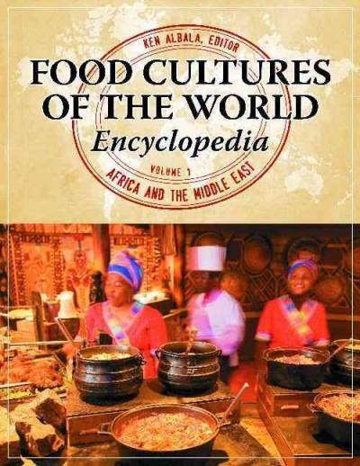 Food Cultures of the World Encyclopedia (Hardcover)