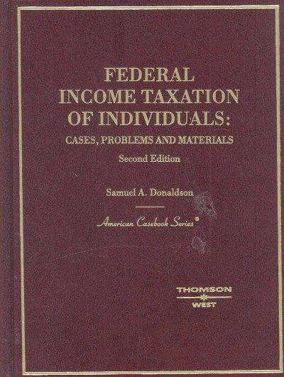Federal Income Taxation of Individuals: Cases, Problems & Materials (Hardcover)