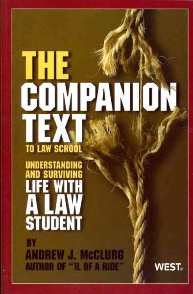 """The """"Companion Text"""" to Law School: Understanding and Surviving Life with a Law Student (Paperback)"""