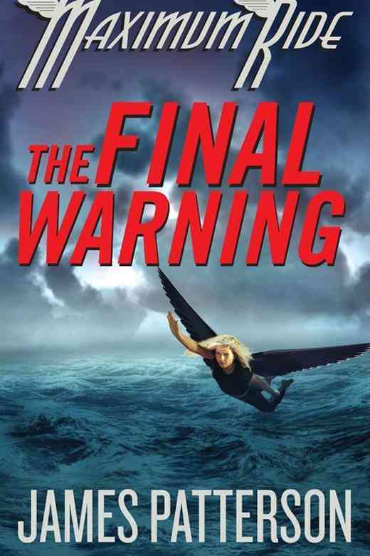 The Final Warning: A Maximum Ride Novel (Hardcover)