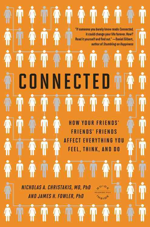Connected: The Surprising Power of Our Social Networks and How They Shape Our Lives--How Your Friends' Friends' F... (Paperback)