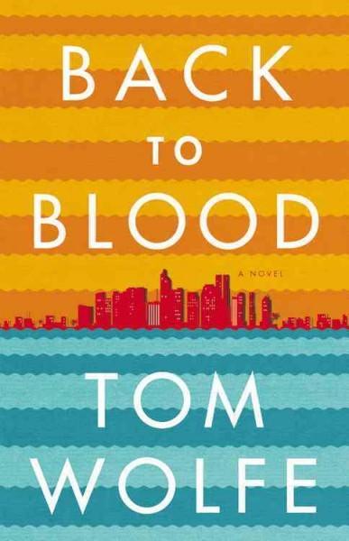 Back To Blood: A Novel (Hardcover)