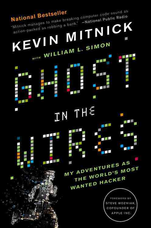 Ghost in the Wires: My Adventures As the World's Most Wanted Hacker: Includes Reading Group Guide (Paperback)