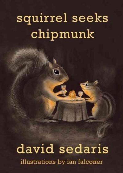 Squirrel Seeks Chipmunk: A Modest Bestiary (Hardcover)