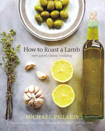 How to Roast a Lamb: New Greek Classic Cooking (Hardcover)