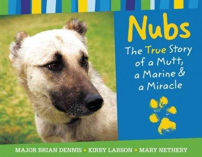 Nubs: The True Story of a Mutt, a Marine & a Miracle (Hardcover)