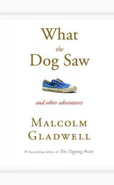 What the Dog Saw: And Other Adventures (Hardcover)