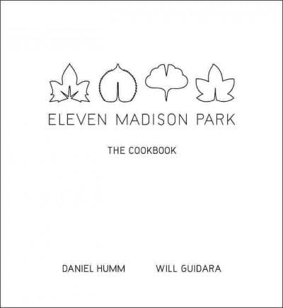 Eleven Madison Park: The Cookbook (Hardcover)