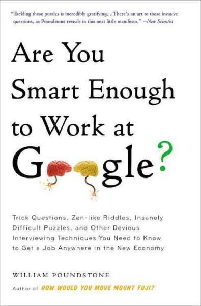 Are You Smart Enough to Work at Google?: Trick Questions, Zen-like Riddles, Insanely Difficult Puzzles, and Other... (Paperback)