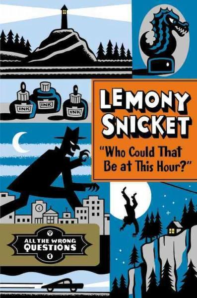 """Who Could That Be at This Hour?"" (Hardcover)"