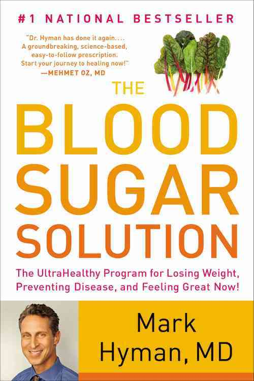 The Blood Sugar Solution: The UltraHealthy Program for Losing Weight, Preventing Disease, and Feeling Great Now! (Paperback) - Thumbnail 0