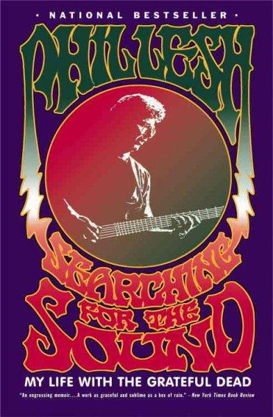 Searching for the Sound: My Life With the Grateful Dead (Paperback)