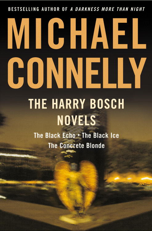 The Harry Bosch Novels: The Black Echo/The Black Ice/The Concrete Blonde (Hardcover)