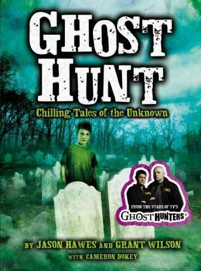 Ghost Hunt: Chilling Tales of the Unknown (Paperback)