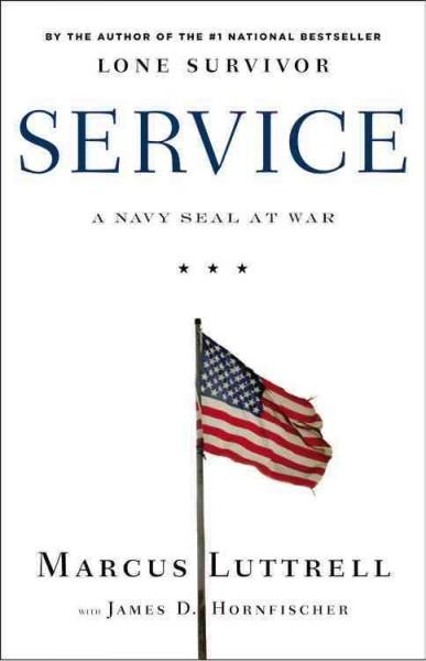 Service: A Navy SEAL at War (Hardcover)