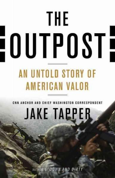 The Outpost: An Untold Story of American Valor (Hardcover)