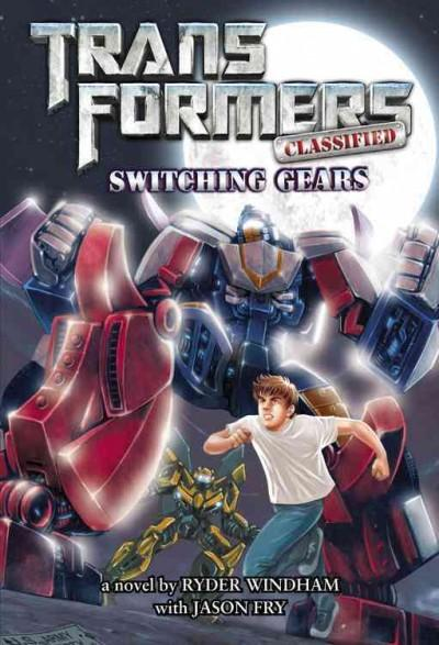 TransFormers Classified: Switching Gears (Hardcover)