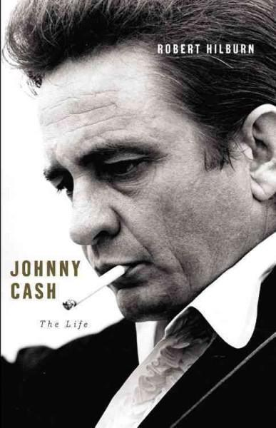 Johnny Cash: The Life (Hardcover)