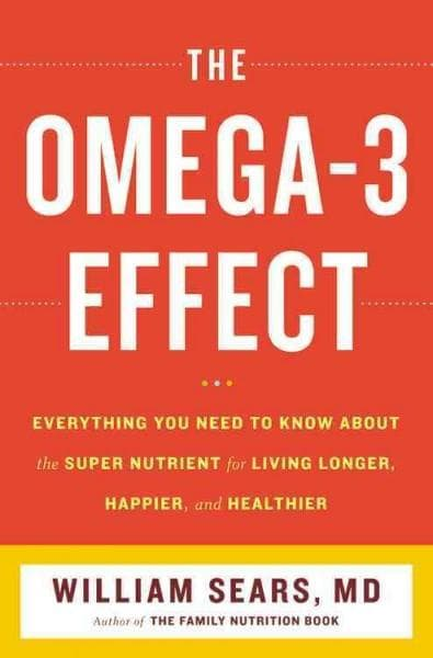 The Omega-3 Effect: Everything You Need to Know About the Supernutrient for Living Longer, Happier, and Healthier (Paperback)